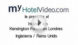myHotelVideo.com le presenta el Holiday Inn Kensington