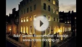 Roof Garden Rooms Hotel - London